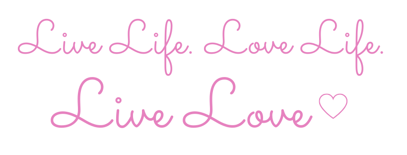 Live Life. Love Life. Live Love